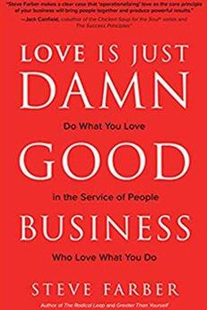 Любовь это просто чертовски хороший бизнес Делай то, что любишь, служи людям